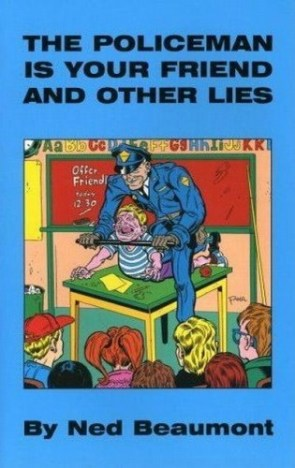 The policeman is your friend – and other lies