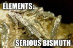 elements – serious bismuth