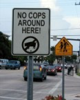 no cops around here