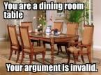 You are a dining room table – your argument is invalid