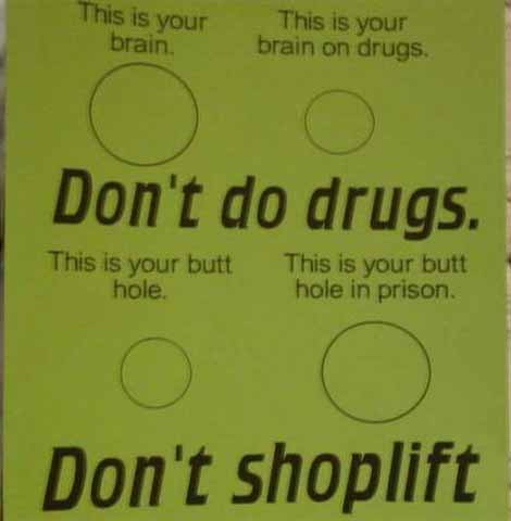Don't do drugs and don't shoplift…