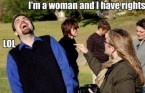 I'm a woman and I have rights – LOL