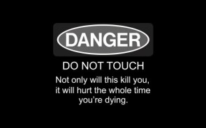 danger – do not touch