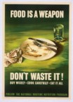food is a weapon – don't waste it