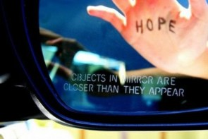 objects in mirror are closer than they appear – hope