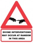 divine interventions may occur at random in this area