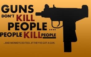 guns don't kill people, also – monkeys
