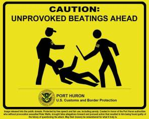 Sign for the US Border: unprovoked beatings ahead
