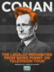 conan – the legally prohibited from being funny on television tour