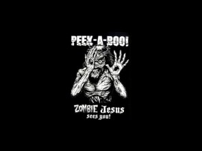 peek-a-boo – zombie jesus sees you