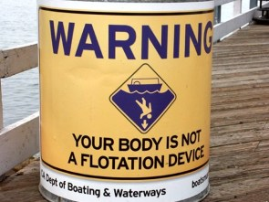 warning – your body is not a floatation device