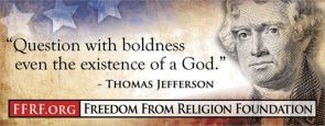 thomas jefferson – question with boldness even the existence of a god