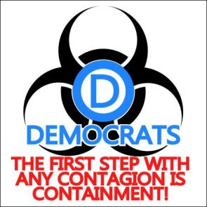 democrats – the first step with any contagion is containment