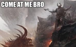 come at me bro – demon
