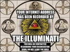 your internet address has been recorded by the illuminati