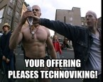 your offering pleases technoviking