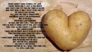 I love you with all my potatoe