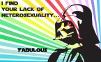 i find your lack of hetrosexuality – fabulous