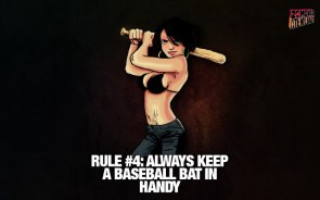 rule 4 – always keep a baseball bat in handy