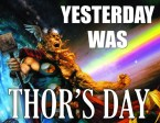 yesterday was thors day