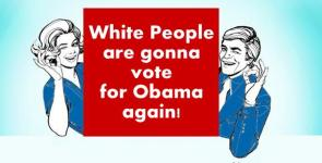 white people are gonna vote for obama again