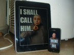 I shall call him – mini me