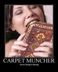 carpet muncher – you\'re doing it wrong