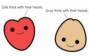 girls think with their hearts – guys think with their heads