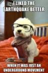 hipster earthquake