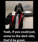 if you could come to the dark side