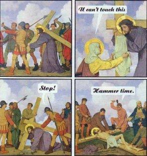 jesus christ – stop, hammer time