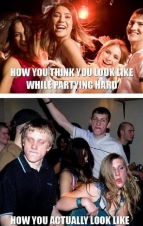 how you think you look like while partying hard