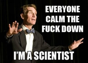 calm the fuck down – I am a scientist