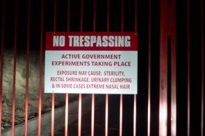 no tresspassing – active government experiments taking place