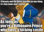 Beauty and the beast teaches one thing