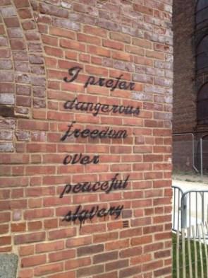 I prefer dangerous freedom over peaceful slavery
