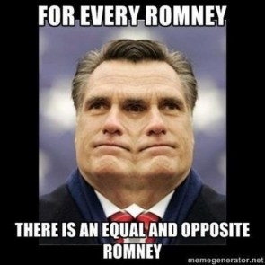 for every romney – there is an equal and opposite romney