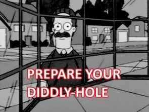 prepare your diddly-hole