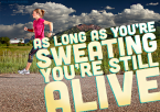 as long as youre sweating