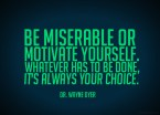 be miserable