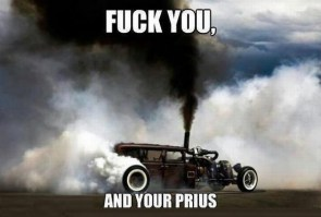 fuck you, and your prius