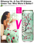 rihanna vs a can of arizona green tea