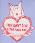they dont' give a shit about you – not even a tiny little rabbit shit