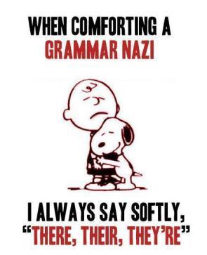 when comforting a grammar nazi