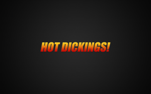 Hot Dickings