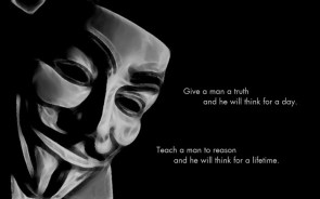 V – Give a man a truth and he will think for a day