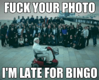 fuck your photo – Im late for bingo