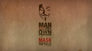man is least himself when he talks in his own person – give him a mask and he will tell you the truth