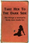 take her to the dark side