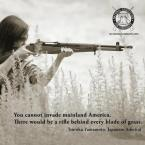 you cannot invade mainland america, there would be a rifle behind every blade of grass